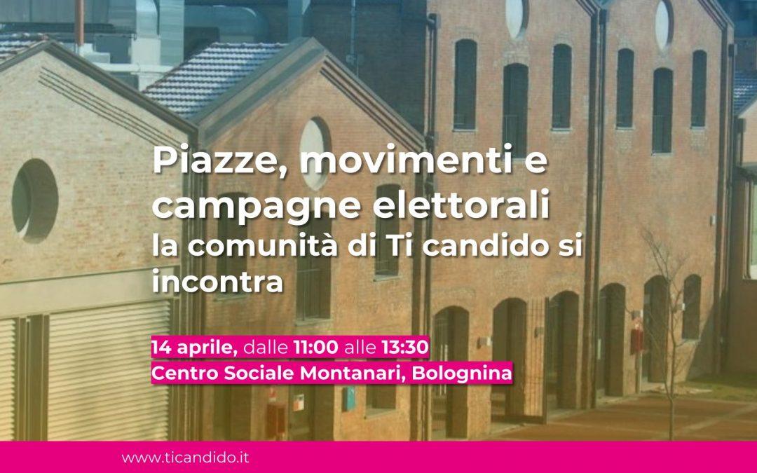 Piazze, movimenti e campagne elettorali. La comunità di Ti candido si incontra